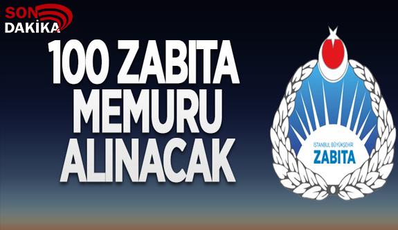 İstanbul Büyükşehir Belediyesi 100 zabıta memuru alacak