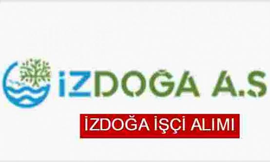 İzmir İzdoğa 4 İşçi Alımı İlanı