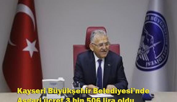 Kayseri Büyükşehir Belediyesi'nde asgari ücret 3 bin 506 lira oldu