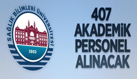 Sağlık Bilimleri Üniversitesi 407 akademik personel alacak