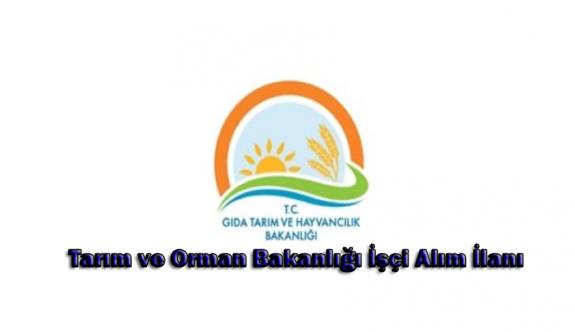 Tarım ve Orman Bakanlığı İşçi Alım İlanı