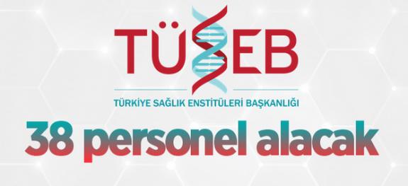 Türkiye Sağlık Enstitüleri Başkanlığı 38 personel alacak