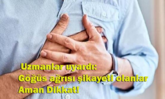 Uzmanlar uyardı: Göğüs ağrısı şikayeti olanları bakın ne bekliyor!