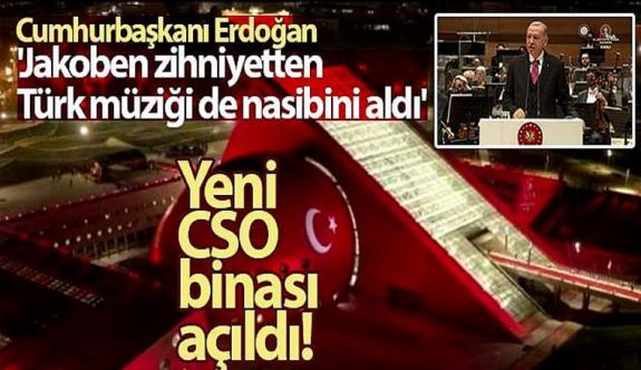Yeni CSO binası açıldı! Cumhurbaşkanı Erdoğan: 'Jakoben zihniyetten Türk müziği de nasibini aldı'