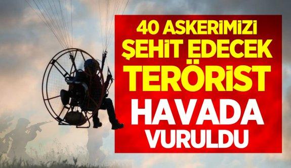 40 askerimizi şehit edecek terörist havada vurularak öldürüldü!