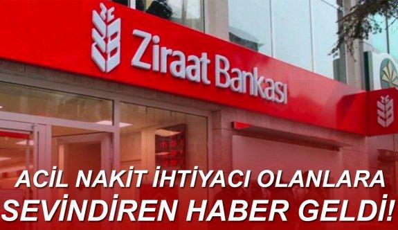Acil nakit ihtiyacı olanlara sevindiren haber Ziraat Bankası'ndan geldi!