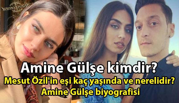 Amine Gülşe kimdir? Mesut Özil'in eşi kaç yaşında ve nerelidir? Amine Gülşe biyografisi