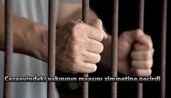 Buda Oldu! Zonguldak'ta cezaevindeki yakınının maaşını zimmetine geçirdi