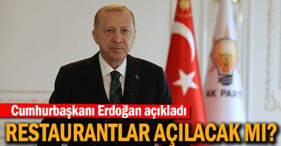Cumhurbaşkanı Erdoğan'dan Restorantların Açılması İle İlgili açıklama yaptı