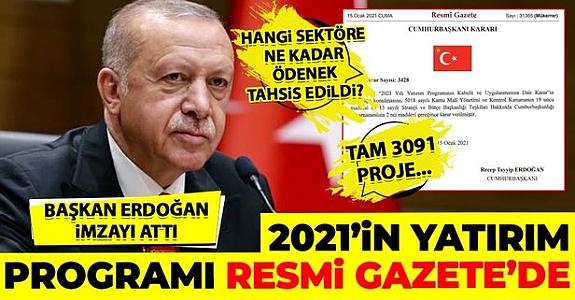 """Cumhurbaşkanı Recep Tayyip Erdoğan'ın imzasını taşıyan """"2021 Yılı Yatırım Programı"""" Resmi Gazete'de yayımlandı."""