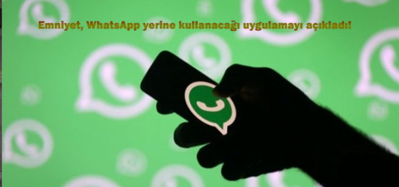 Emniyet, WhatsApp yerine kullanacağı uygulamayı açıkladı!