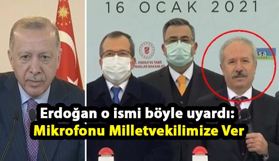 Erdoğan o ismi böyle uyardı: Mikrofonu milletvekilimize ver