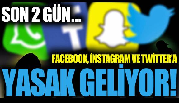 Facebook, Instagram ve Twitter için flaş karar! Son 2 gün kaldı...