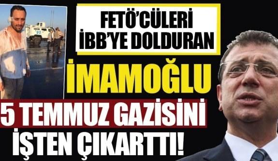 FETÖ'cü teröristleri İSBAK'ta işe alan İmamoğlu, 15 Temmuz gazisini mobbingle işten çıkarttı!