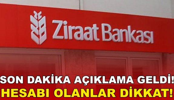 Hesabı olanlar dikkat! Ziraat Bankası son dakika açıkladı!