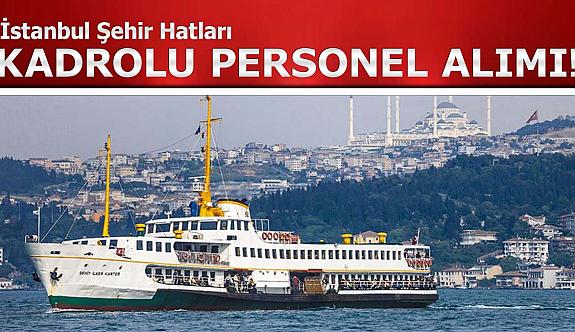 İstanbul Şehir Hatları Turizm 241 İşçi Alımı İlanı
