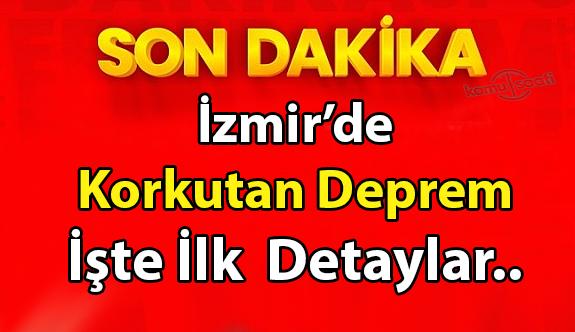 İzmir'de deprem oldu! İlk veriler geldi! AFAD son dakika duyurdu!
