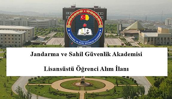Jandarma ve Sahil Güvenlik Akademisi Lisansüstü Öğrenci Alım İlanı