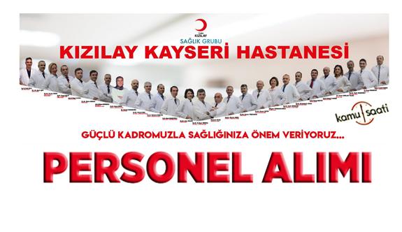 Kayseri Kızılay Hastanesi Personel Alımı, İş ilanları ve İş Başvurusu