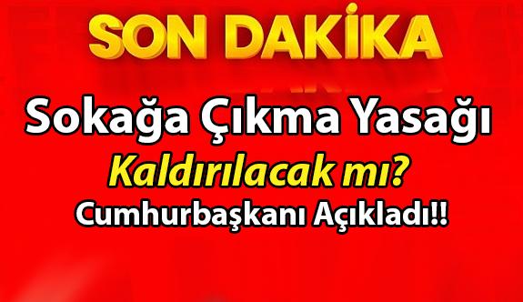 Kısıtlamalar kaldırılacak mı? Sokağa çıkma yasağı Ocak Ayı içinde kalkacak mı? Cumhurbaşkanı Erdoğan sinyali verdi