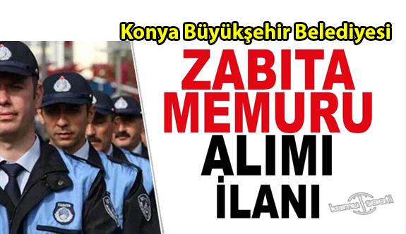 Konya Büyükşehir Belediyesi 50 zabıta memuru personel alımı yapacak Başvuru nereden nasıl yapılır?