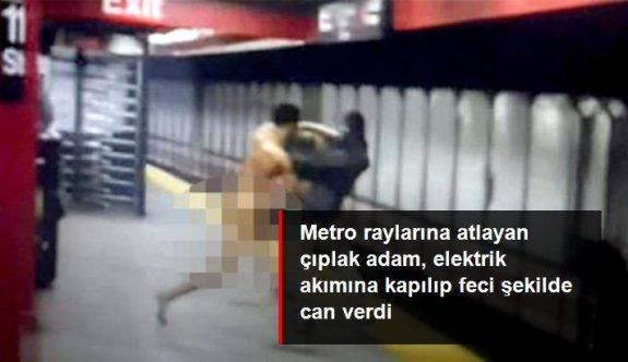 Metro raylarına atlayan çıplak adam, elektrik çarpması sonucu öldü