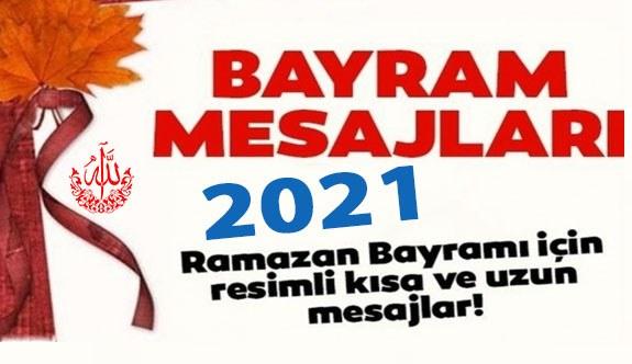 Ramazan Bayramı Mesajları 2021 En Güzel, Anlamlı ve Resimli Ramazan Bayramı mesajları - Kutlama mesajları 2021