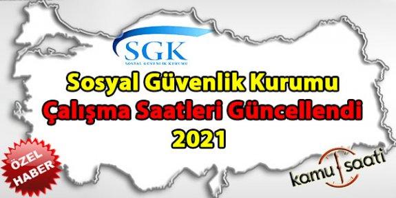 SGK çalışma saatleri 2021! SGK saat kaçta açılıyor, kaçta kapanıyor? Açılış ve kapanış saatleri