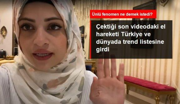 Ünlü fenomen Ümmü Seif ne demek istedi? Çektiği son videodaki el hareketi Türkiye ve dünyada trend listesine girdi