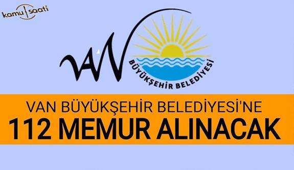 Van Büyükşehir Belediyesi 112 memur alacak Van Büyükşehir Belediyesi personel alımı memur alımı işçi alımı iş ilanları ve iş başvurusu