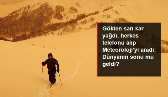 """Avrupa'da sarı kar endişe yarattı! Yüzlerce kişi Meteoroloji'yi arayıp """"Dünyanın sonu mu geldi?"""" diye sordu"""