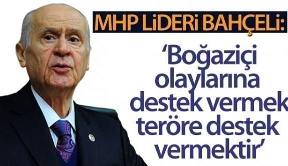 """Bahçeli: """"Boğaziçi Üniversitesi'ndeki olaylara destek vermek, teröre destek vermektir"""""""
