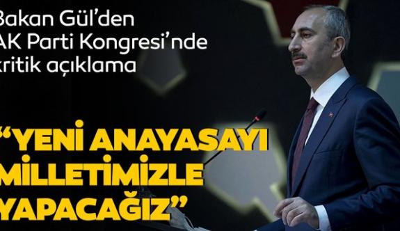 Bakan Gül: Yeni ve sivil bir anayasayı milletimizle yapacağız