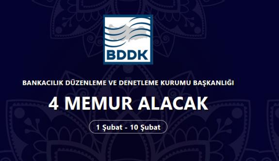 Bankacılık düzenleme ve denetleme kurumu BDDK personel alımı yapacak 4 memur alımı için ilan yayınlandı