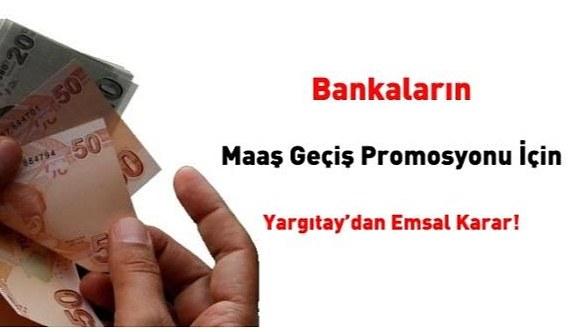 Bankaların maaş geçiş promosyonu için Yargıtay'dan emsal karar!