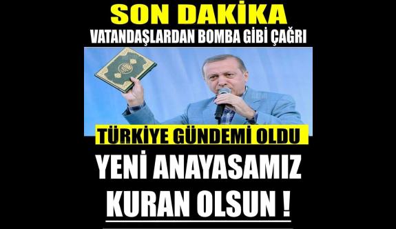 """Binlerce kişi çağrı yaptı! """"Anayasamız Kur'an olsun"""" Yeni Anayasa Kur'andan mı alınacak"""