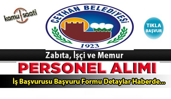 Ceyhan Belediyesi Personel Alımı İş ilanları ve Başvuru Formu