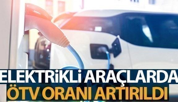 Elektrikli araçlarda ÖTV oranları artırıldı