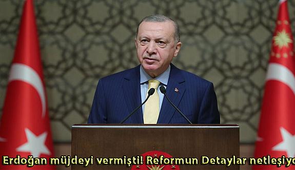 Erdoğan müjdeyi vermişti! Detaylar netleşiyor