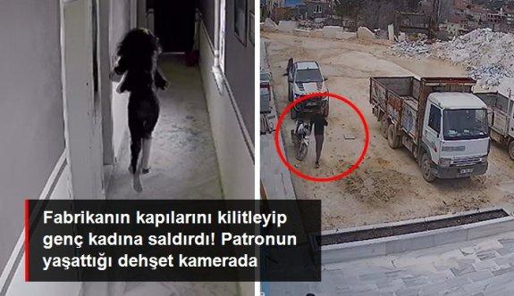 Fabrikanın kapılarını kilitleyip genç kadına saldırdı! Patronun yaşattığı dehşet anları kamerada
