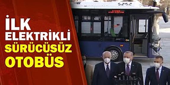 Hem sürücüsüz, hem de elektrikli: İlk yolcusu Erdoğan oldu