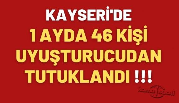 Kayseri'de 1 Ayda 46 Kişi Uyuşturucudan Tutuklandı