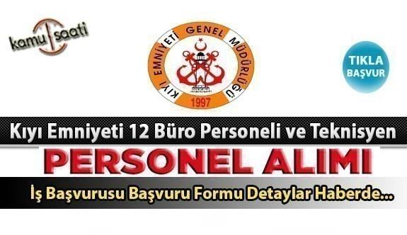 Kıyı Emniyeti Genel Müdürlüğü 12 personel alacak iş başvurusu ve başvuru formu Burada..
