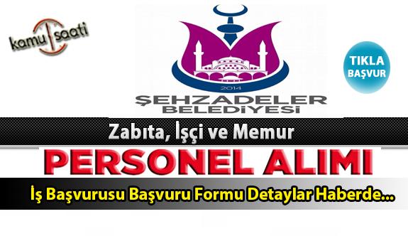 Şehzadeler Belediyesi Personel Alımı İş ilanları ve Başvuru Formu