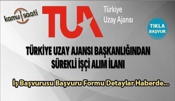Türkiye Uzay Ajansı Başkanlığı Sürekli İşçi Alacak | Türkiye Uzay Ajansı iş başvurusu ve işlanları 2021