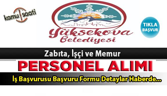 Yüksekova Belediyesi Personel Alımı İş ilanları ve Başvuru Formu