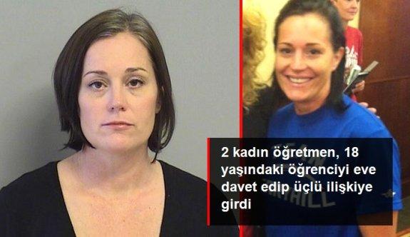 2 kadın öğretmen, 18 yaşındaki öğrenciyi eve davet edip üçlü ilişkiye girdi