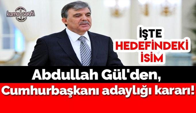 Abdullah Gül'den, Cumhurbaşkanı adaylığı kararı!