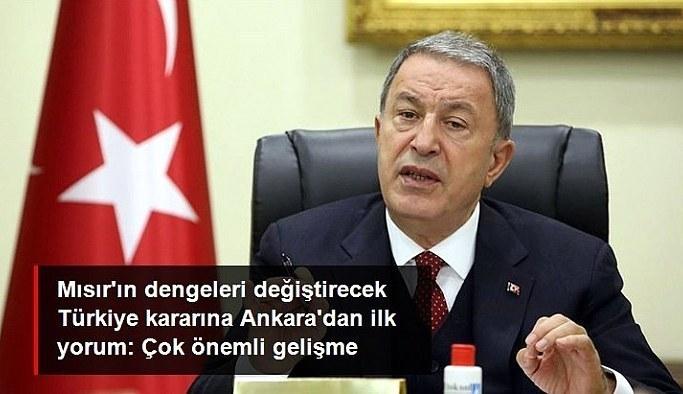 Bakan Akar'dan Mısır'ın Türkiye kararına ilk yorum: Bu çok önemli bir gelişme
