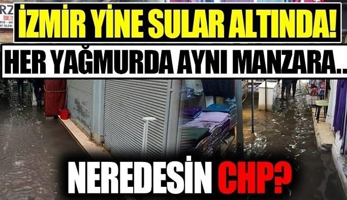 CHP'nin yönettiği İzmir'de bildik görüntüler! Yağmur yağdı Kemaraltı'nda işhanını su bastı